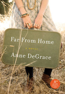 Far From Home, Anne DeGrace