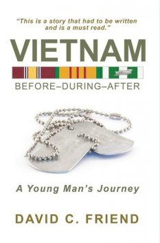 Vietnam: Before-During-After, David C Friend