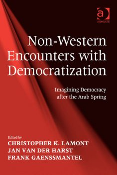Non-Western Encounters with Democratization, Christopher K.Lamont