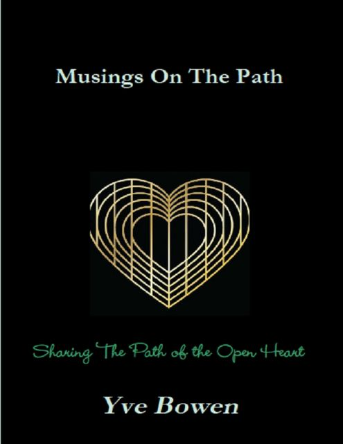 Musings On the Path, Yve Bowen