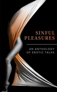 Sinful Pleasures, Lily Harlem, Janine Ashbless, Sonni de Soto, Ella Scandal, Ellie Barker, Gail Williams, Jo Henny Wolf, Lady Divine, Lisa McCarthy, Tony Fyler