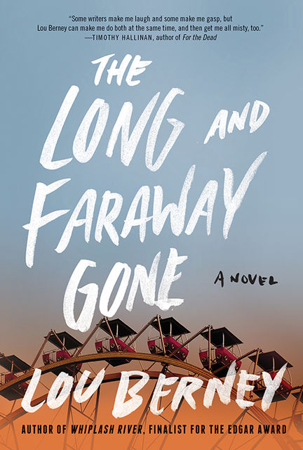 The Long and Faraway Gone, Lou Berney