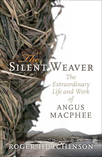 The Silent Weaver, Roger Hutchinson