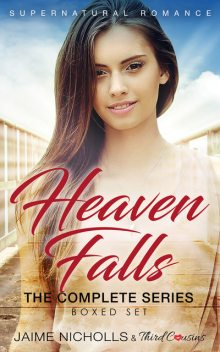 Heaven Falls – The Complete Series Supernatural Romance, Third Cousins