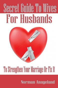 Secret Guide To Wives For Husbands, Norman Anayeland