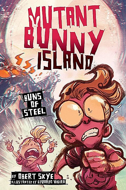 Mutant Bunny Island #3: Buns of Steel, Obert Skye