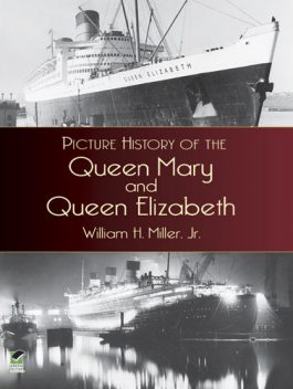 Picture History of the Queen Mary and Queen Elizabeth, William Miller