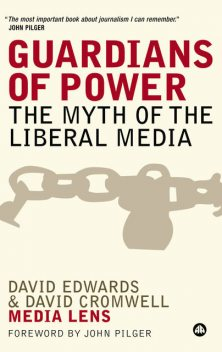Guardians of Power: The Myth of the Liberal Media, David Cromwell, David Edwards