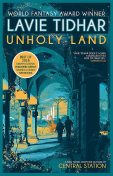 Unholy Land, Lavie Tidhar