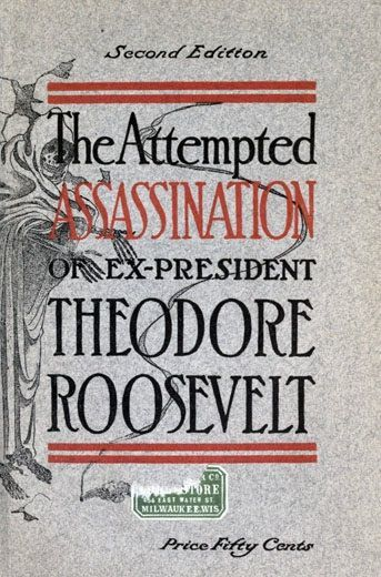 The Attempted Assassination of ex-President Theodore Roosevelt, Oliver Remey