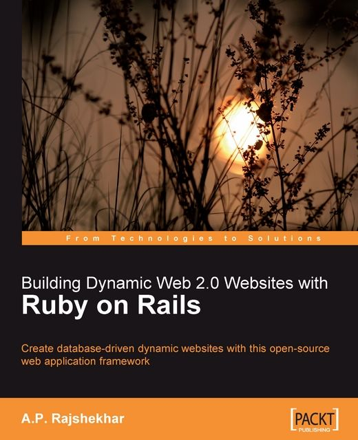 Building Dynamic Web 2.0 Websites with Ruby on Rails, A.P.Rajshekhar
