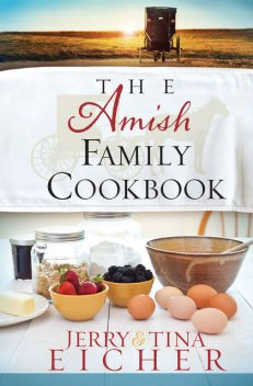 The Amish Family Cookbook, Jerry S.Eicher, Tina Eicher