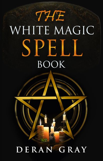 The White Magic Spellbook, Deran Gray