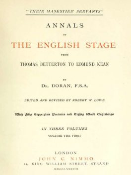 """Their Majesties' Servants."""" Annals of the English Stage (Volume 1 of 3), Doran"""