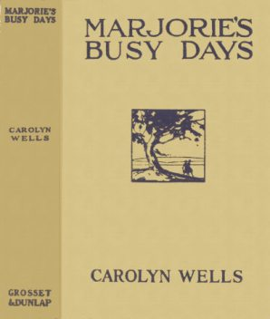 Marjorie's Busy Days, Carolyn Wells