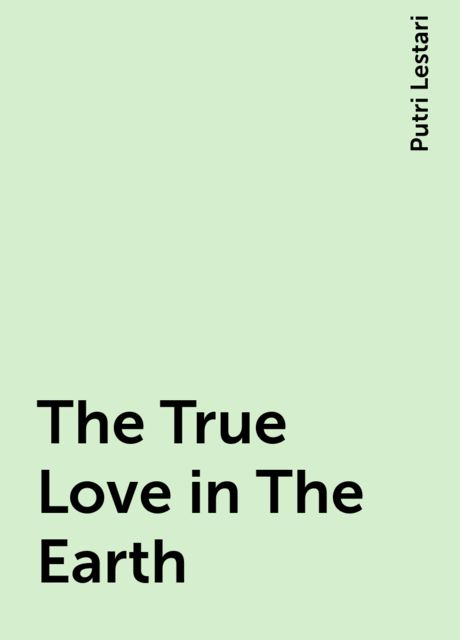 The True Love in The Earth, Putri Lestari