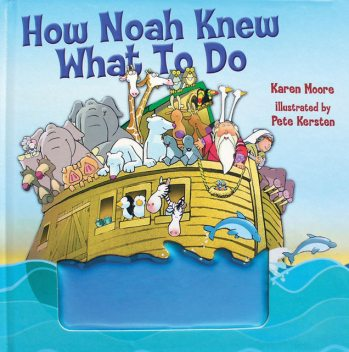How Noah Knew What to Do, Karen Moore