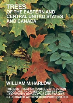 Trees of the Eastern and Central United States and Canada, William M.Harlow