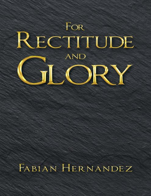 For Rectitude and Glory, Fabian Hernandez