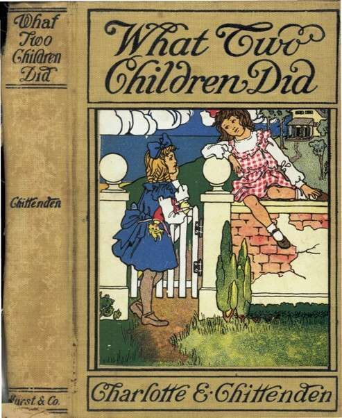 What Two Children Did, Charlotte E.Chittenden