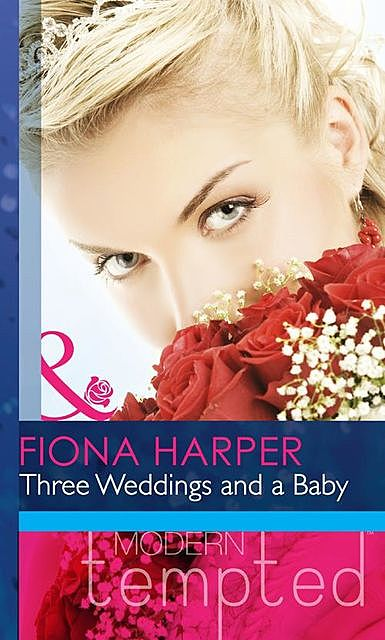Three Weddings and a Baby, Fiona Harper