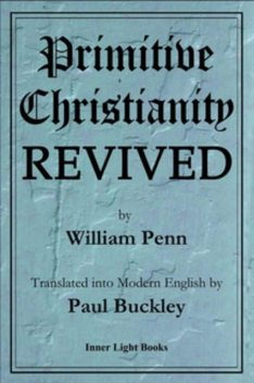 Primitive Christianity Revived, William Penn