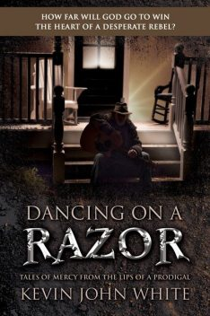 Dancing on a Razor, Kevin White