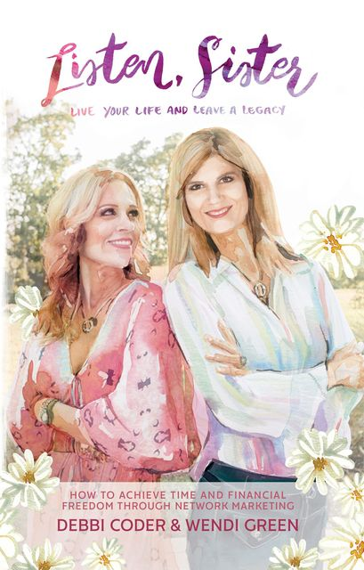Listen, Sister: Live Your Life and Leave a Legacy, Debbi Coder, Wendi Green
