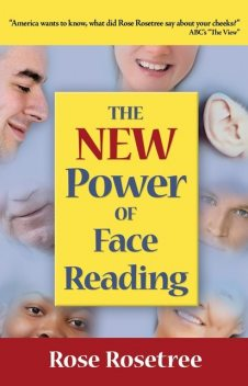 The New Power of Face Reading, Rose Rosetree