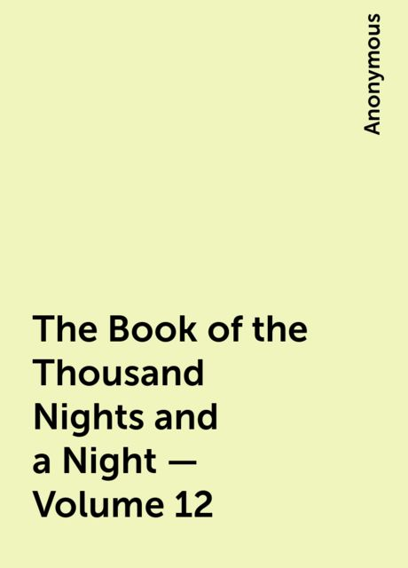 The Book of the Thousand Nights and a Night — Volume 12,