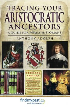 Tracing Your Aristocratic Ancestors, Anthony Adolph