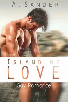 Island of Love: Gay Romance, A. Sander