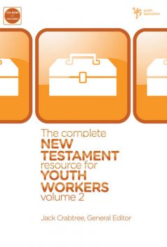 The Complete New Testament Resource for Youth Workers, Volume 2, Jack Crabtree