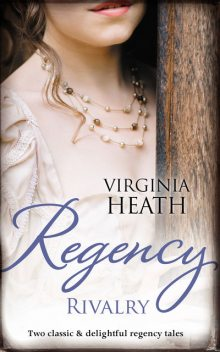 Regency Rivalry/That Despicable Rogue/Her Enemy At The Altar, Virginia Heath