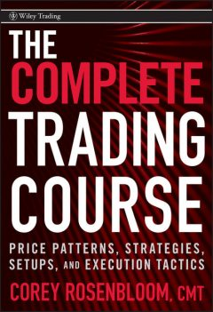 The Complete Trading Course, Corey Rosenbloom