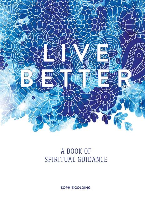 Live Better, Sophie Golding