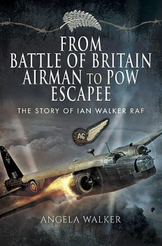 From Battle of Britain Airman to PoW Escapee, Angela Walker