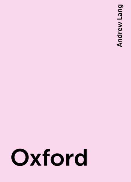 Oxford, Andrew Lang