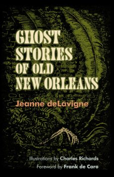 Ghost Stories of Old New Orleans, Jeanne deLavigne