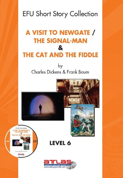 A Visit to Newgate & The Signal-Man & The Cat and The Fiddle, Charles Dickens