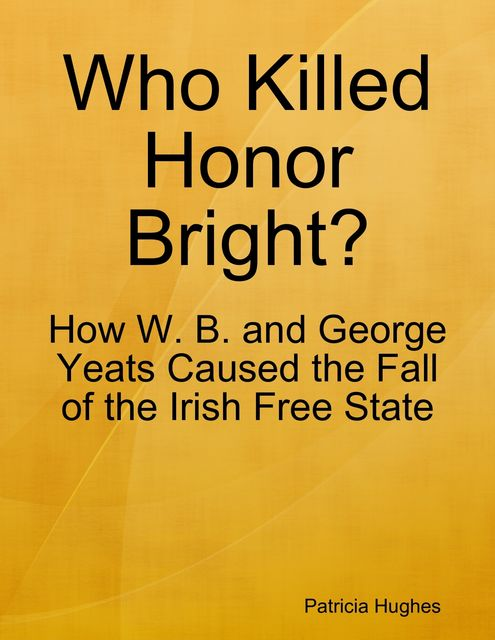 Who Killed Honor Bright?, Patricia Hughes