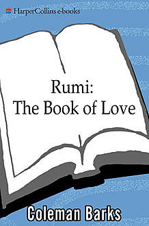 Rumi: The Book of Love, Coleman Barks