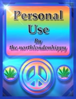 Personal Use, The Northlondonhippy