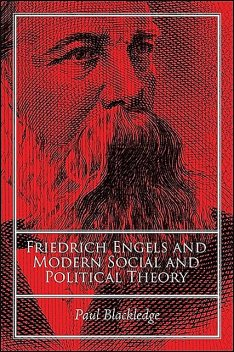 Friedrich Engels and Modern Social and Political Theory, Paul Blackledge