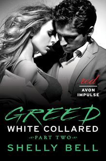 White Collared Part Two: Greed, Shelly Bell