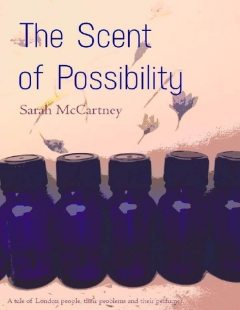 The Scent of Possibility, Sarah McCartney