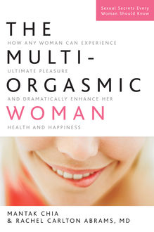 The Multi-Orgasmic Woman, Mantak Chia, Rachel Abrams