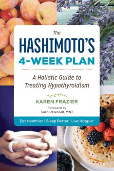 The Hashimoto's 4-Week Plan, Karen Frazier