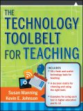 The Technology Toolbelt for Teaching, Susan Manning, Kevin Johnson