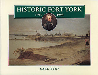 Historic Fort York, 1793–1993, Carl Benn